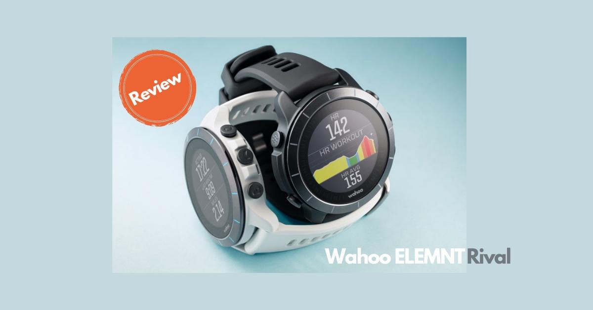 Wahoo ELEMNT Rival sporthorloge review